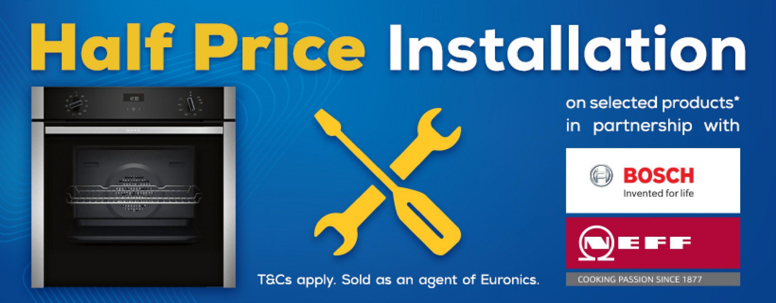 Bosch & Neff Half Price Install