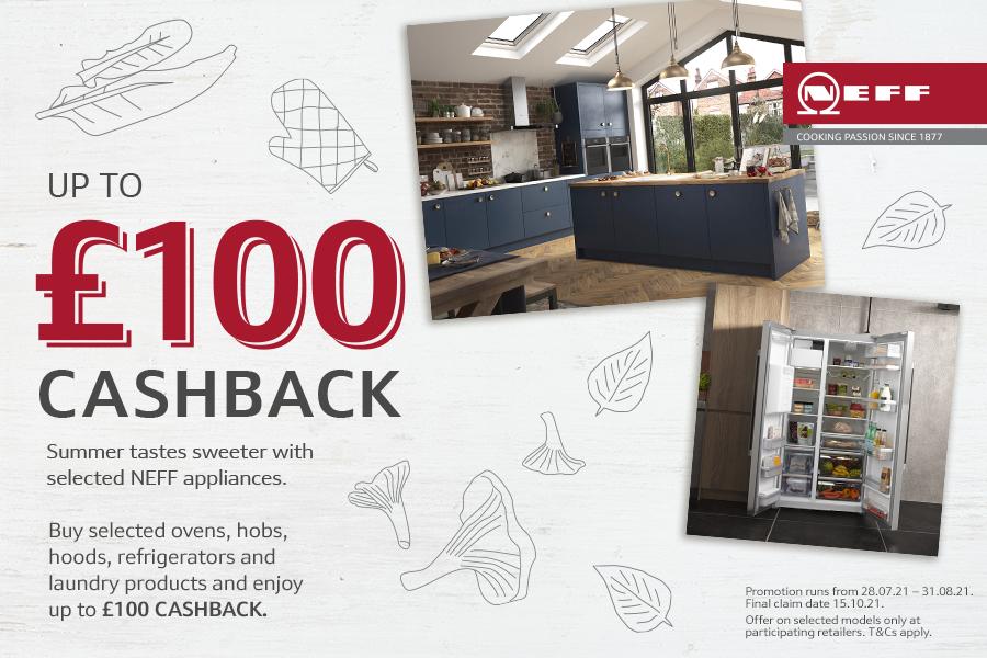 £100 cashback when purchasing select NEFF appliances